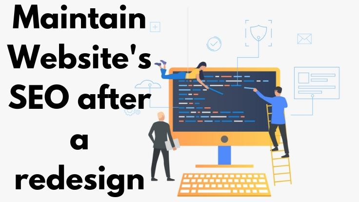 After a redesign, here's how to keep your website's SEO in good shape.